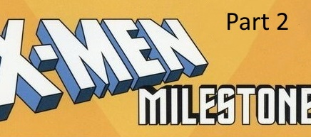 So Sayeth the Odinson: X-Men Milestones Part 2 of 3