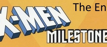 So Sayeth the Odinson: X-Men Milestones: The End